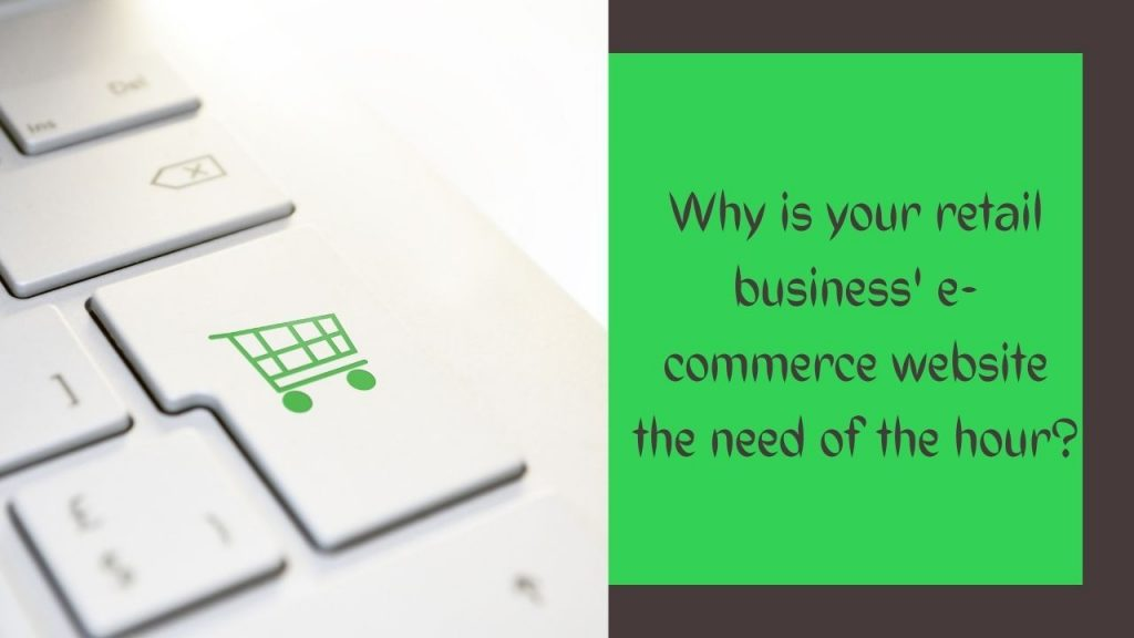 Why Ecommerce Website takes time to Retail Business